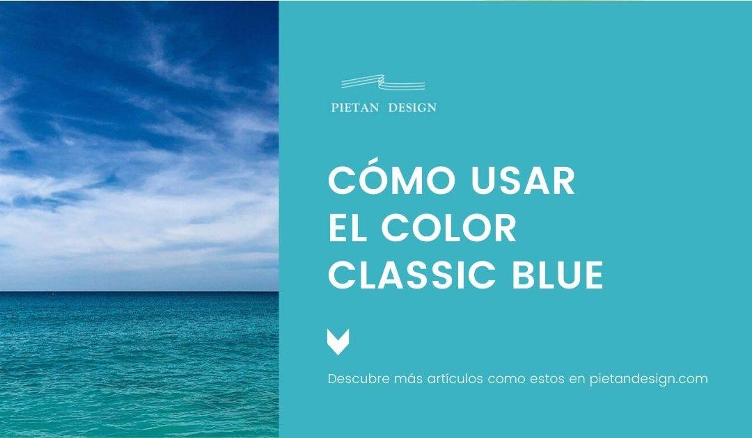 Cómo usar el color Classic Blue, color del año 2020