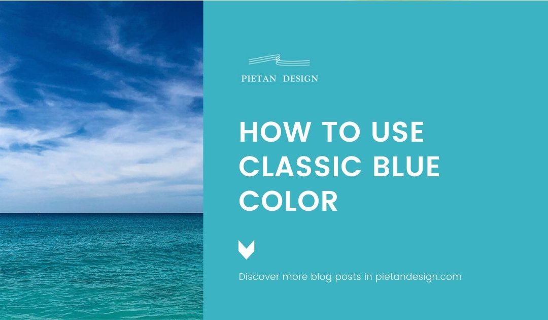 How to use Classic Blue, color of the year 2020