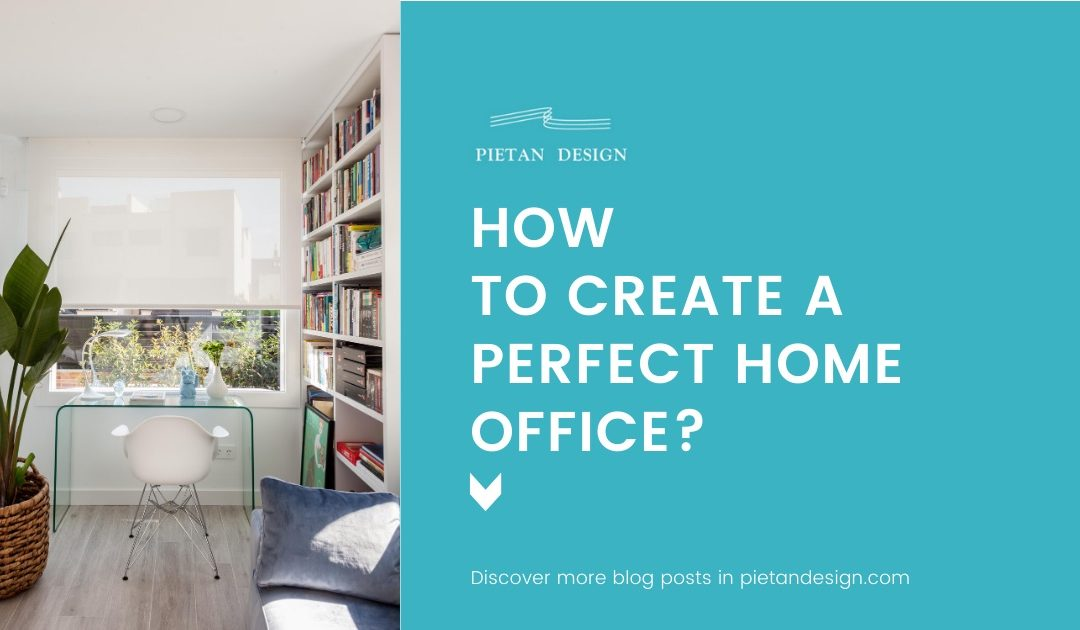 How to create a perfect Home Office?