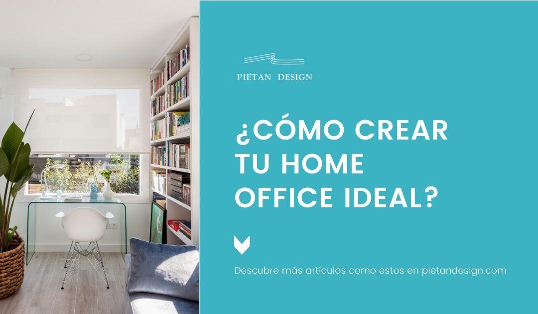 ¿Como crear tu Home Office ideal?